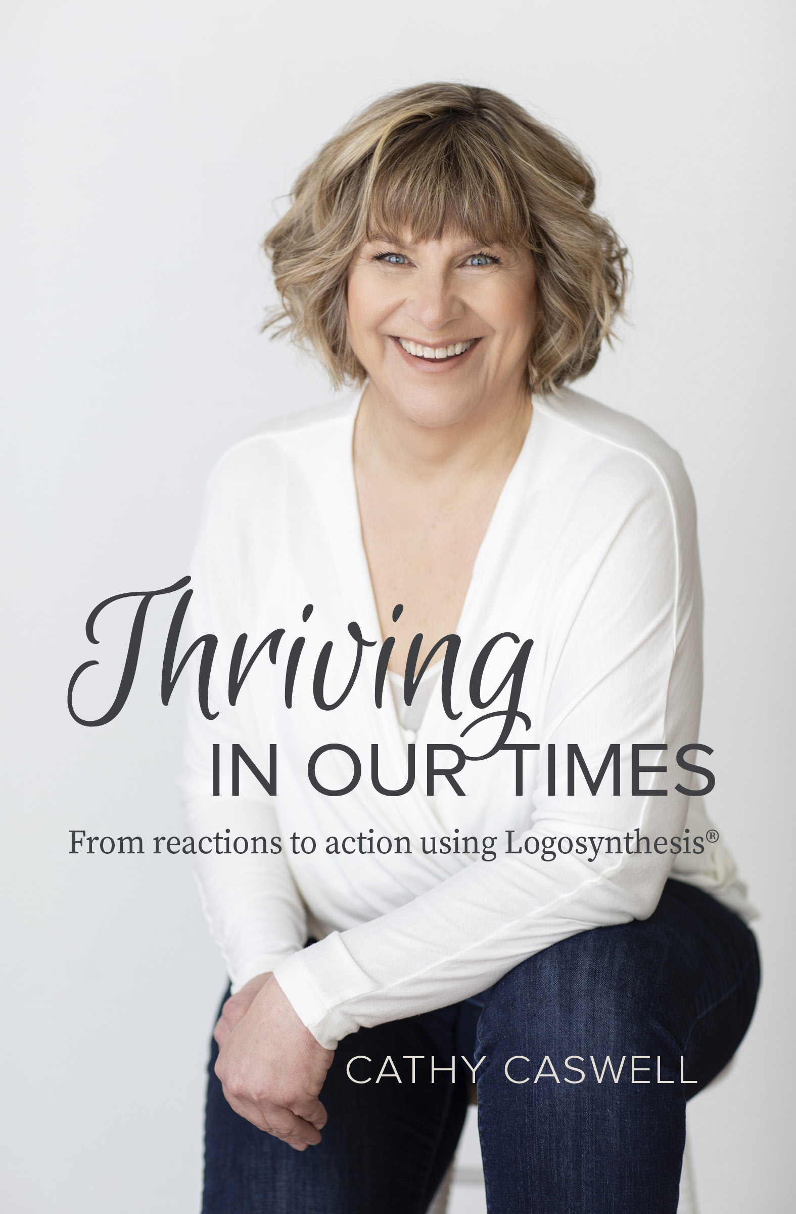 Thriving_In_Our_Times_Logosynthesis_Cathy_Caswell